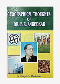 Geographical Thoughts of Dr. B. R. Ambedkar