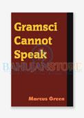 Gramsci Cannot Speak